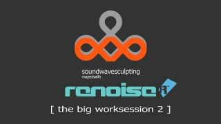 Soundwave Sculpting on Renoise [ The Big Worksession 2 ]