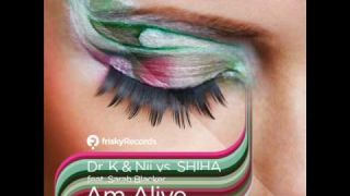 Dr. k & Nii vs. SHIHA feat. Sarah Blacker - Am Alive (Back to Life Mix)