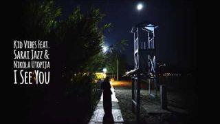 Kid Vibes, Sarai Jazz, Nikola Utopija - I See You (Lyrics Video)